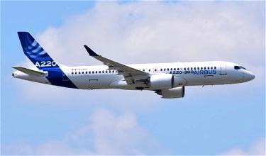 Bombardier CSeries Rebranded As Airbus A220