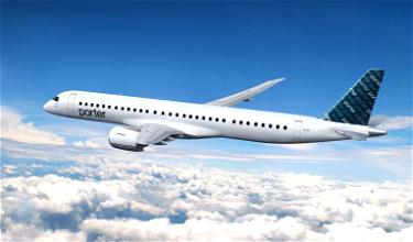 Porter Airlines Orders Up To 80 Embraer E195-E2s, Expands To Toronto Pearson Airport